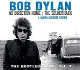 Bob Dylan - No Direction Home: The Soundtrack (The Bootleg Series, Vol. 7)
