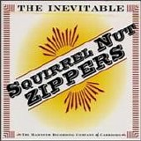 Squirrel Nut Zippers - The Inevitable