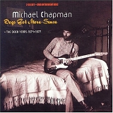 Michael Chapman - Dog's Got More Sense