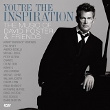 David Foster & Friends - You're The Inspiration