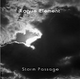 Rogue Element - Storm Passage