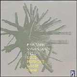 Esbjorn Svensson Trio - Good Morning Susie Soho