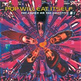 Pop Will Eat Itself - The Looks Or The Lifestyle?