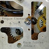 Rogue Element - Rare Tracks Volume 3