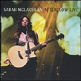 Sarah McLachlan - Afterglow Luive