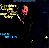 "Cannonball Adderley Quintet - Mercy, Mercy, Mercy!  Live at ""The Club"""