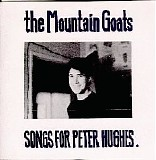 The Mountain Goats - Songs for Peter Hughes