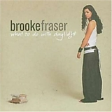 Brooke Fraser - What to Do With the Daylight