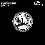 Throbbing Gristle - Very Friendly (The First Annual Report Of Throbbing Gristle)