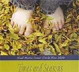 Neal Morse - Inner Circle CD November 2010: Times and Seasons: Acoustic Improvisations and Song Ideas in the Fall of 2010