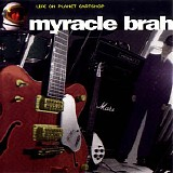 The Myracle Brah - Life On Planet Eartsnop