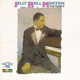 Jelly Roll Morton - The Pearls