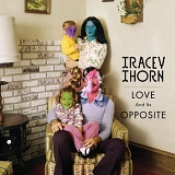 Tracey Thorn - 'Love And Its Opposite'