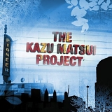 The Kazu Matsui Project - Pioneer