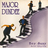 Major Dundee - Hey Suzy