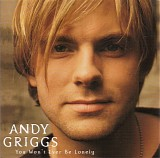 Andy Griggs - You Won't Ever Be Lonely