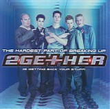 2Gether - The Hardest Part Of Breaking Up (Is Getting Back Your Stuff)