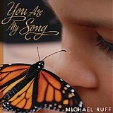Michael Ruff - You Are My Song