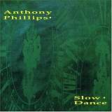 Phillips, Anthony - Slow Dance