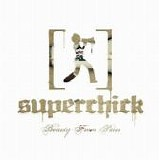 Superchick - Beauty from Pain