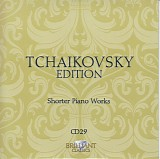Peter Iljitsch Tschaikowsky - 29 Solo Piano - Shorter Works