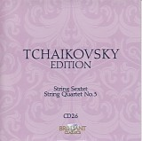 Peter Iljitsch Tschaikowsky - 26 String Quartet No. 3; String Sextet Op. 70; Four Early Pieces