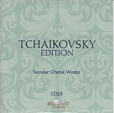 Peter Iljitsch Tschaikowsky - 23 Secular Choral Works