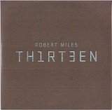 robert miles - th1rt3en