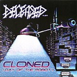 Deceased - Cloned (Day Of The Robot)