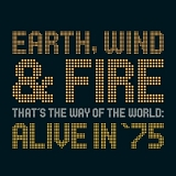 Earth Wind & Fire - That's the Way of the World: Alive in 75