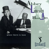 Abbey Lincoln, Hank Jones - When There Is Love