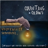 Counting Crows - Underwater Sunshine (Or What We Did On Our Summer Vacation)