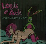 Lords Of Acid - Little Mighty Rabbit