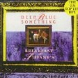 Deep Blue Something - Breakfast At Tiffany's (Single)