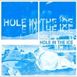 Neil Finn - Hole In The Ice