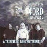 Robben Ford & The Ford Blues Band - A Tribute to Paul Butterfield
