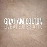 Colton, Graham - Live At Eddie's Attic