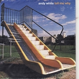 Andy White - Tell me why