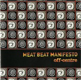 Meat Beat Manifesto - Off-Centre