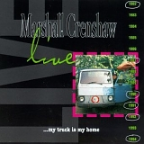 Marshall Crenshaw - Live ...My Truck Is My Home