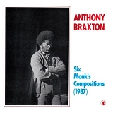 Anthony Braxton - Six Monk's Compositions