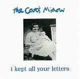 The Cat's Miaow - I Kept All Your Letters