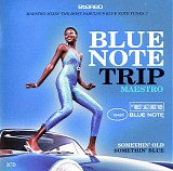 Various artists - blue note trip - 06 - somethin' old / somethin' blue