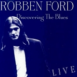 Robben Ford - Discovering the Blues