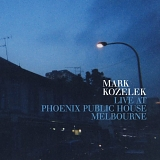 Kozelek, Mark - Live at Phoenix Public House Melbourne