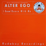Alan Thompson presents Alter Ego - I Know / Dance with Me