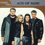 Ace of Base - Platinum & Gold Collection