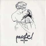 Pacific! - Hot Lips