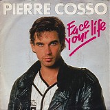 Pierre Cosso - Face Your Life