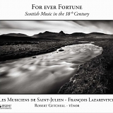 Les Musiciens De Saint-Julien - For Ever Fortune: Scottish Music in The 18th Century